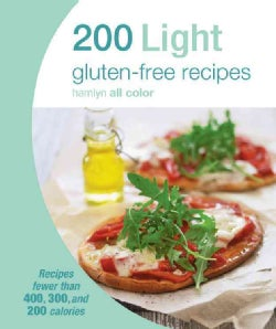 200 Light Gluten-Free Recipes: Recipes Fewer Than 400, 300, and 200 Calories (Paperback)