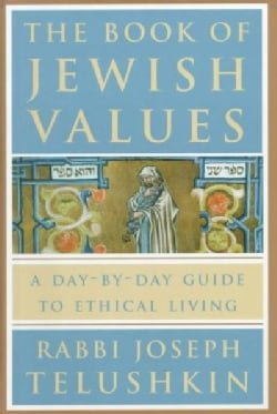 The Book of Jewish Values: A Day-By-Day Guide to Ethical Living (Hardcover)