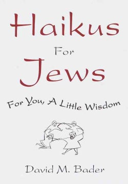 Haikus for Jews: For You, a Little Wisdom (Hardcover)
