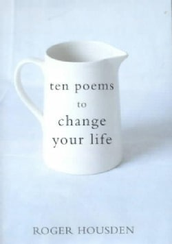 Ten Poems to Change Your Life (Hardcover)
