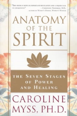 Anatomy of the Spirit: The Seven Stages of Power and Healing (Paperback)