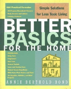 Better Basics for the Home: Simple Solutions for Less Toxic Living (Paperback)