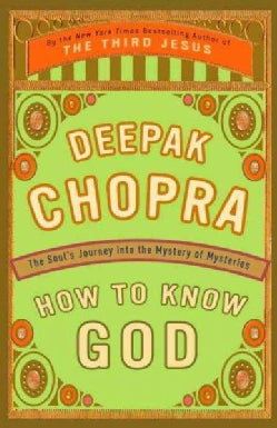 How to Know God: The Soul's Journey into the Mystery of Mysteries (Paperback)