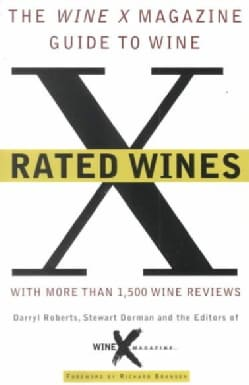 X Rated Wines: The Wine-x Magazine Guide to Wine (Paperback)