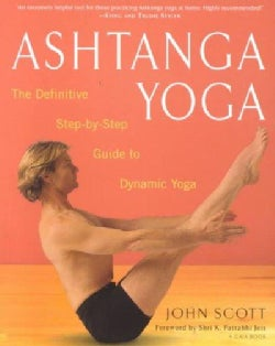 Ashtanga Yoga: The Definitive Step-By-Step Guide to Dynamic Yoga (Paperback)