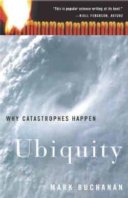 Ubiquity: Why Catastrophes Happen (Paperback)