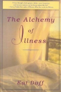 The Alchemy of Illness (Paperback)