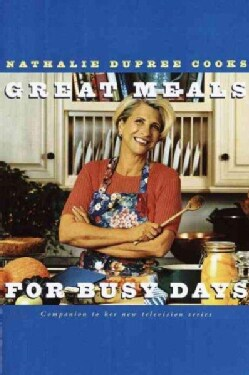 Nathalie Dupree Cooks Great Meals for Busy Days (Paperback)