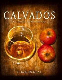 Calvados: The Spirit of Normandy (Hardcover)