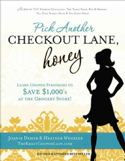 Pick Another Checkout Lane, Honey: Save Big Money & Make the Grocery Aisle Your Catwalk! (Paperback)