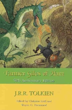 Farmer Giles of Ham: The Rise and Wonderful Adventures of Farmer Giles, Lord of Tame, Count of Worminghall, and K... (Hardcover)
