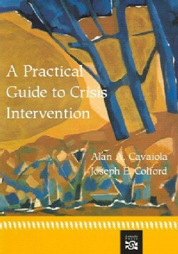 A Practical Guide To Crisis Intervention (Paperback)