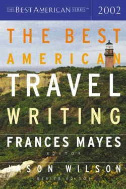 The Best American Travel Writing 2002 (Paperback)