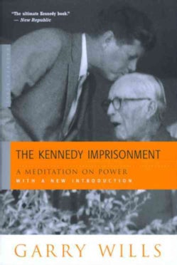 The Kennedy Imprisonment: A Meditation on Power (Paperback)