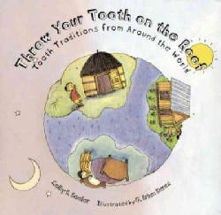 Throw Your Tooth on the Roof: Tooth Traditions from Around the World (Paperback)