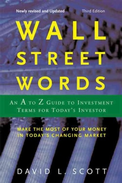 Wall Street Words: An A to Z Guide to Investment Terms for Today's Investor (Paperback)