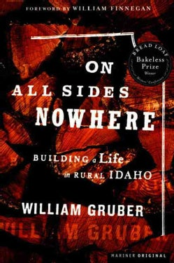 On All Sides Nowhere: Building a Life in Rural Idaho (Paperback)
