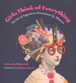 Girls Think of Everything: Stories of Ingenious Inventions by Women (Paperback)