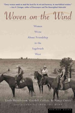 Woven on the Wind: Women Write About Friendship in the Sagebrush West (Paperback)