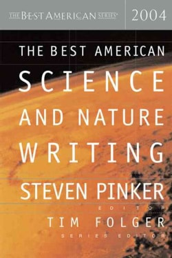 The Best American Science And Nature Writing 2004 (Paperback)