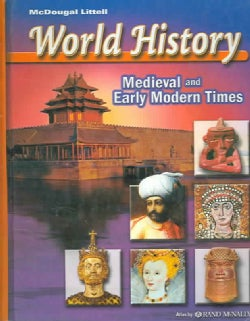 World History, Grades 6-8 Medieval and Early Modern Times: Mcdougal Littell Middle School World History (Hardcover)
