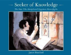 Seeker of Knowledge: The Man Who Deciphered Egyptian Hieroglyphs (Paperback)