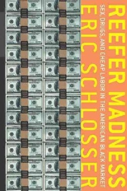 Reefer Madness: Sex, Drugs, and Cheap Labor in the American Black Market (Paperback)