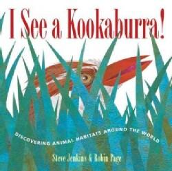 I See A Kookaburra!: Discovering Animal Habitats Around The World (Hardcover)