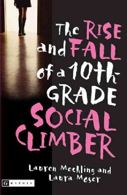 The Rise and Fall of a 10th Grade Social Climber (Paperback)