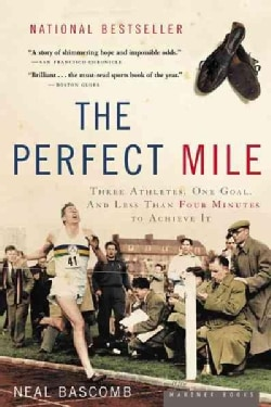 The Perfect Mile: Three Athletes, One Goal, And Less Than Four Minutes To Achieve It (Paperback)