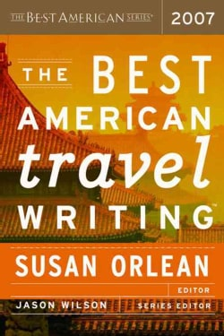 The Best American Travel Writing 2007 (Paperback)