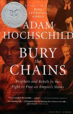 Bury the Chains: Prophets And Rebels in the Fight to Free an Empire's Slaves (Paperback)