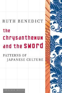 The Chrysanthemum And the Sword: Patterns of Japanese Culture (Paperback)