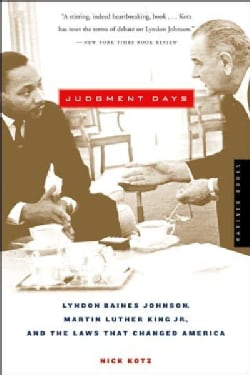 Judgment Days: Lyndon Baines Johnson, Martin Luther King Jr., And the Laws That Changed America (Paperback)