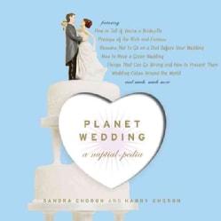 Planet Wedding: A Nuptial-pedia (Paperback)