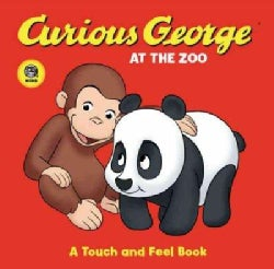 Curious George at the Zoo: A Touch and Feel Book (Board book)