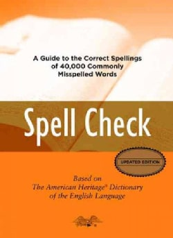 Spell Check: A Guide to the Correct Spellings of 40,000 Commonly Misspelled Words (Hardcover)