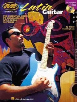Latin Guitar: The Essential Guide to Brazilian and Afro-Cuban Rhythms