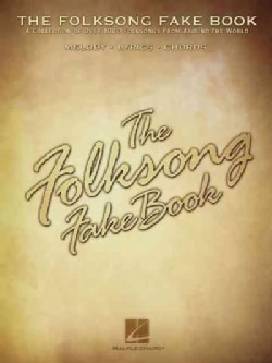 The Folksong Fake Book: A Collection of over 1000 Folksongs from Around the World (Paperback)