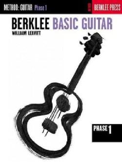 Berklee Basic Guitar: Method : Guitar Phase 1 (Paperback)