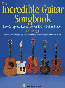 The Incredible Guitar Songbook: The Complete Resource for Every Guitar Player! (Paperback)