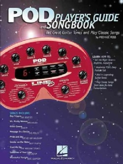 Pod Player's Guide and Songbook: Get Great Guitar Tones and P;Ay Classic Songs (Paperback)