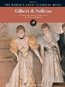 Gilbert and Sullivan: 67 Selections from 13 Operettas (Paperback)