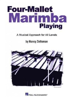 Four-mallet Marimba Playing: A Musical Approach For All Levels (Other book format)