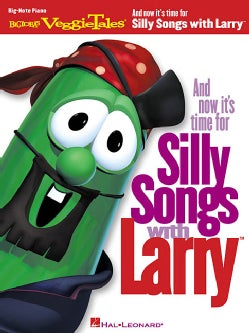 And Now It's Time for Silly Songs With Larry: Big Note Piano (Paperback)