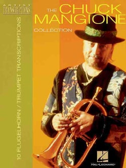 The Chuck Mangione Collection: 12 Trumpet and Flugelhorn Transcriptions (Paperback)