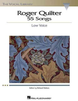 Roger Quilter: 55 Songs : Low Voice (Paperback)