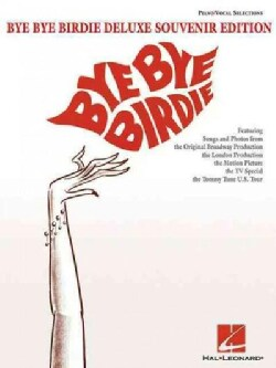 Bye Bye Birdie: Souvenir Edition: Piano/Vocal Selections (Paperback)