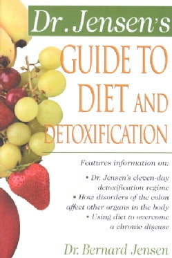 Dr. Jensen's Guide to Diet and Detoxification (Paperback)