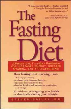 The Fasting Diet: A Practical Five-Day Program for Increased Energy, Greater Stamina, and a Clearer Mind (Paperback)